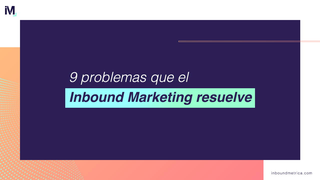 9-problemas-que-el-inbound-marketing-resuelve
